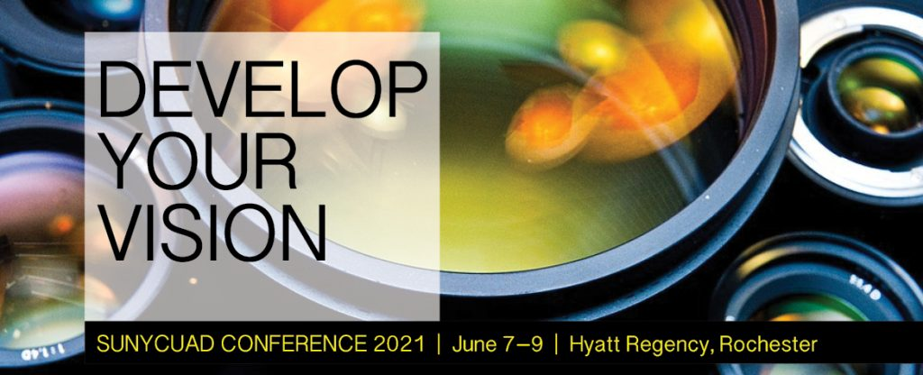 Develop Your Vision SUNYCUAD Conference 2021 June 7-9 Hyatt Regency, Rochester